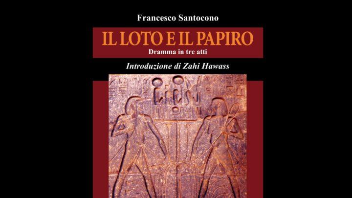 Francesco Santocono ed il suo dramma egizio: Il Loto ed il papiro.