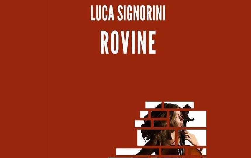 Rovine – Una sinfonia letteraria di Luca Signorini