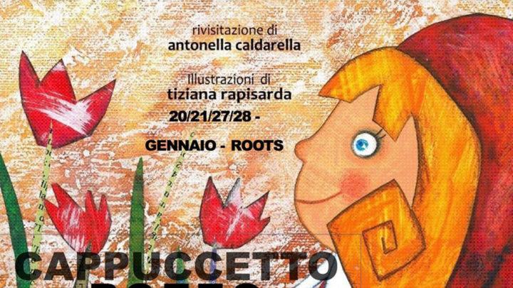 """""""Cappuccetto rozzo"""" in scena al """"Roots"""""""