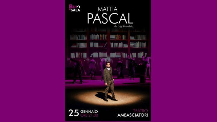 """Ambasciatori: in scena lo strano caso di """"Mattia Pascal"""""""