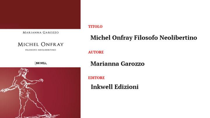 Michel Onfray filosofo neolibertino di Marianna Garozzo – Inkwell Edizioni