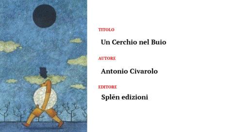 Un cerchio nel buio di Antonio Ciravolo – Splēn edizioni