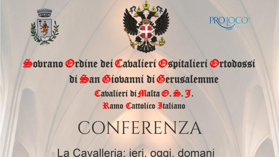 Conferenza del Sovrano Ordine dei Cavalieri Ospitalieri Ortodossi di S. Giovanni di Gerusalemme dei Cavalieri di Malta O.S.J. e del Ramo Cattolico italiano.